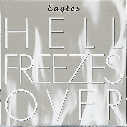 Eagles_HellFreezesOver